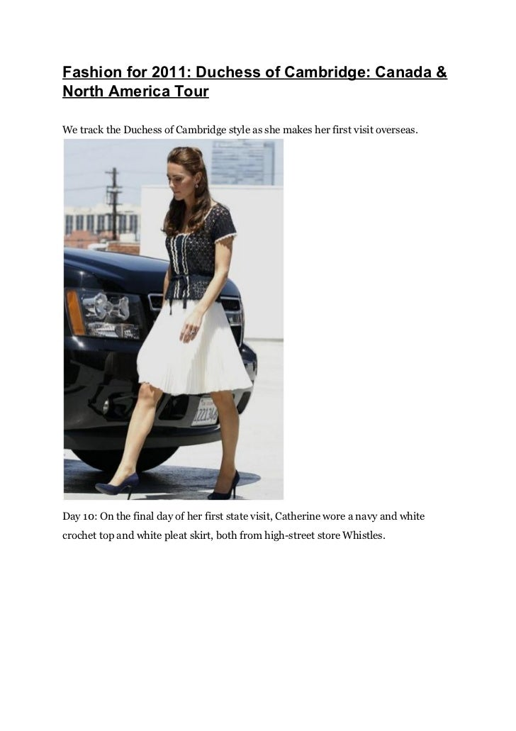 Fashion for 2011: Duchess of Cambridge: Canada &North America TourWe track the Duchess of Cambridge style as she makes her...