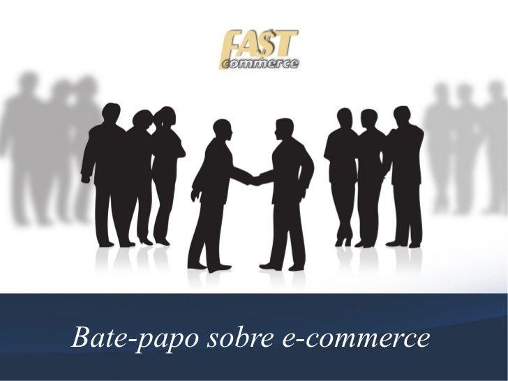 Bate-papo desobre e-commerce   Bate-papo boas-vindas