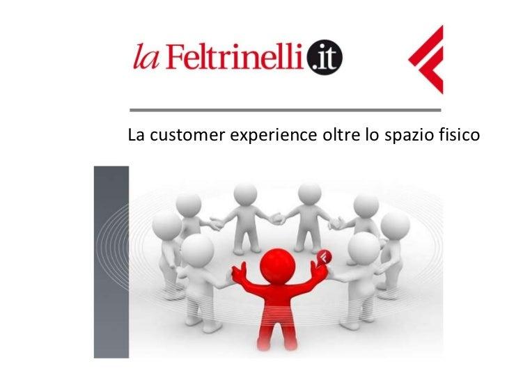 La customer experience oltre lo spazio fisico