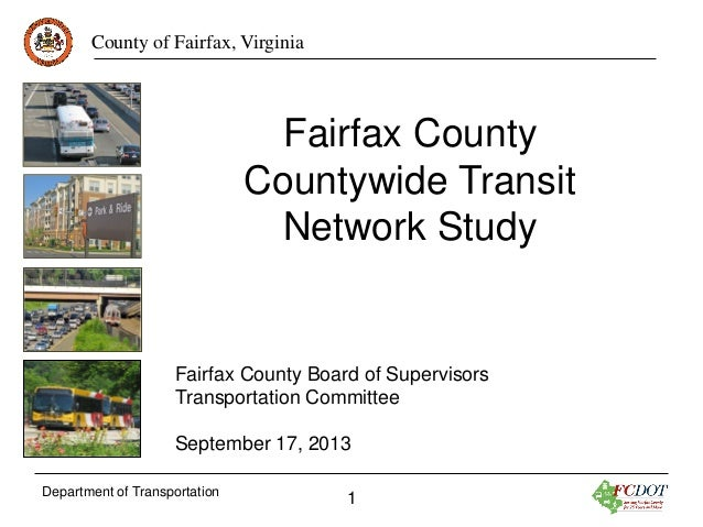County of Fairfax, Virginia  Fairfax County Countywide Transit Network Study  Fairfax County Board of Supervisors Transpor...