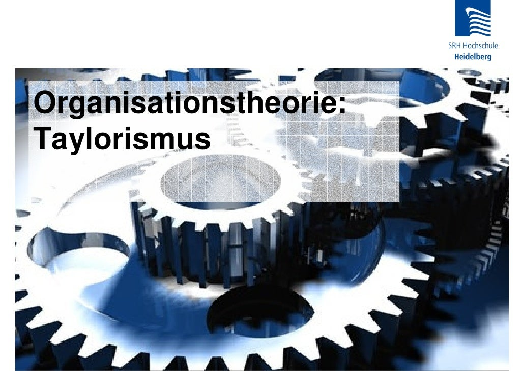 Organisationstheorie: Taylorismus