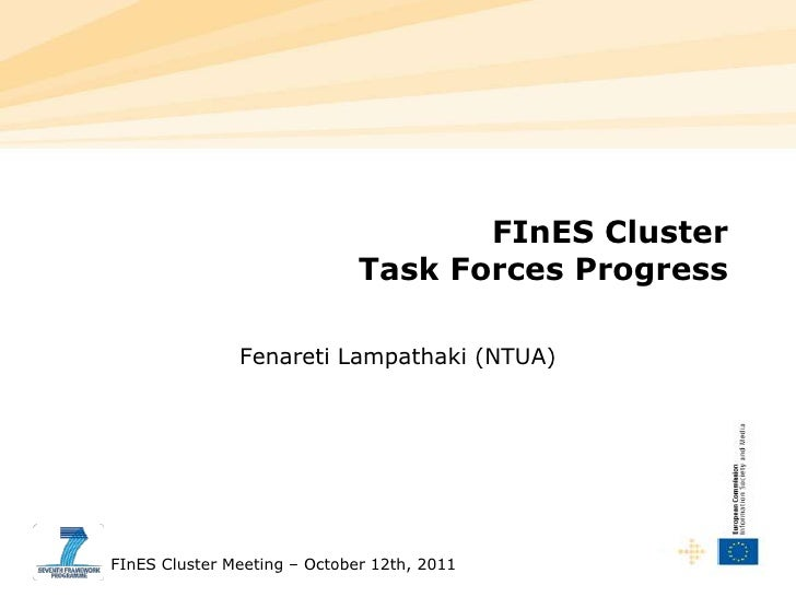 FInES ClusterTask Forces Progress<br />Fenareti Lampathaki (NTUA)<br />FInES Cluster Meeting – October 12th, 2011<br />