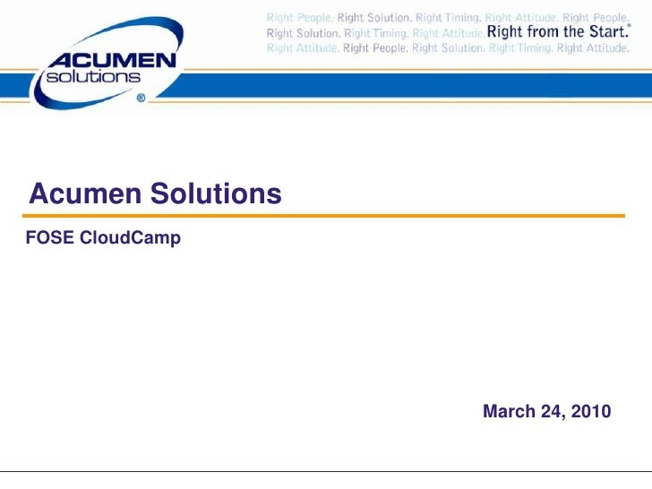 Acumen Solutions<br />FOSE CloudCamp<br />March 24, 2010<br />