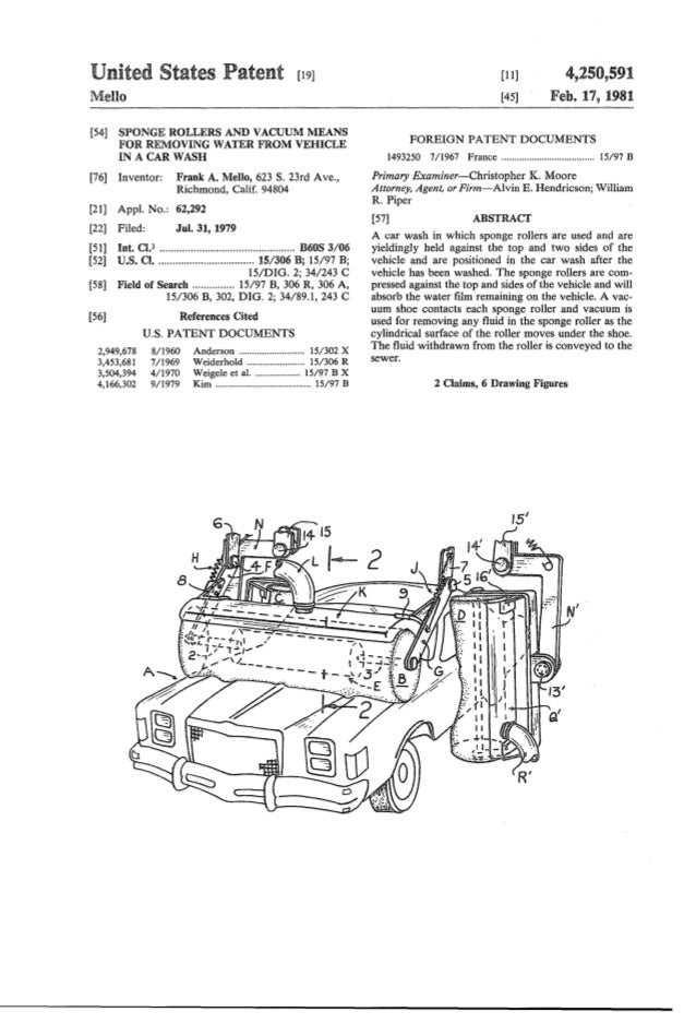 United States Patent [19J Mello [54] SPONGE ROLLERS AND VACUUM MEANS FOR REMOVING WATER FROM VEHICLE IN A CAR WASH [76] In...