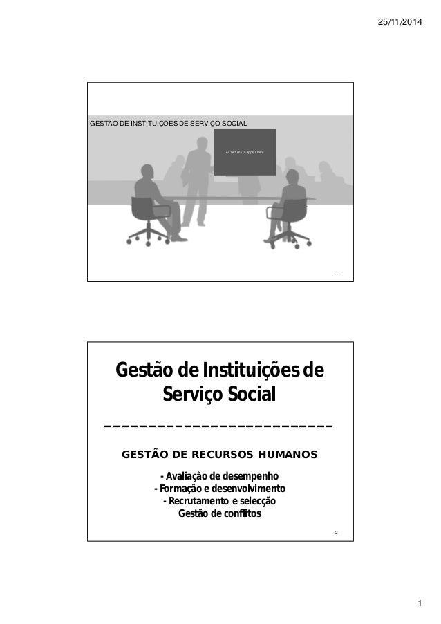 25/11/2014 1 All sections to appear here GESTÃO DE INSTITUIÇÕES DE SERVIÇO SOCIAL 1 Gestão de Instituições de Serviço Soci...