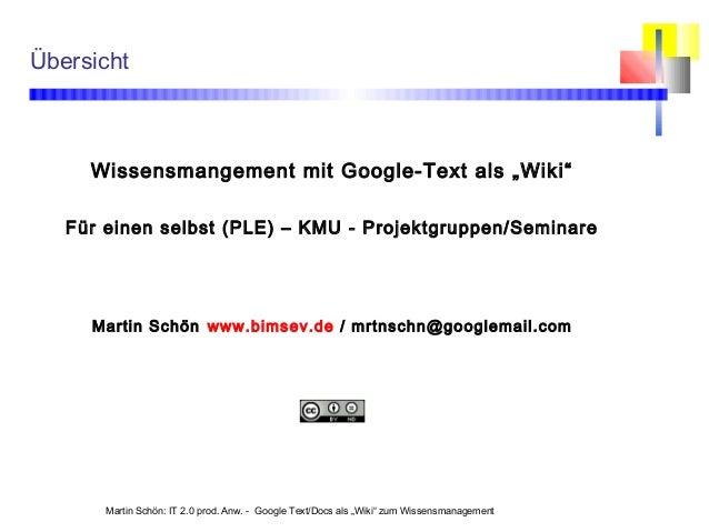 """Martin Schön: IT 2.0 prod. Anw. - Google Text/Docs als """"Wiki"""" zum Wissensmanagement Übersicht Wissensmangement mit Google-..."""