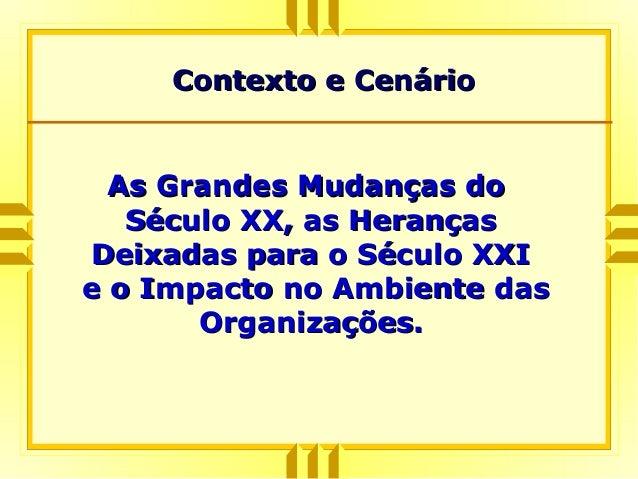 As Grandes Mudanças doAs Grandes Mudanças do Século XX, as HerançasSéculo XX, as Heranças Deixadas para o Século XXIDeixad...