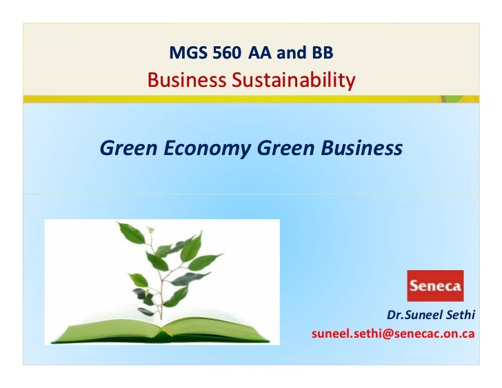 MGS 560 AA and BB    Business SustainabilityGreen Economy Green Business                                  Dr.Suneel Sethi ...