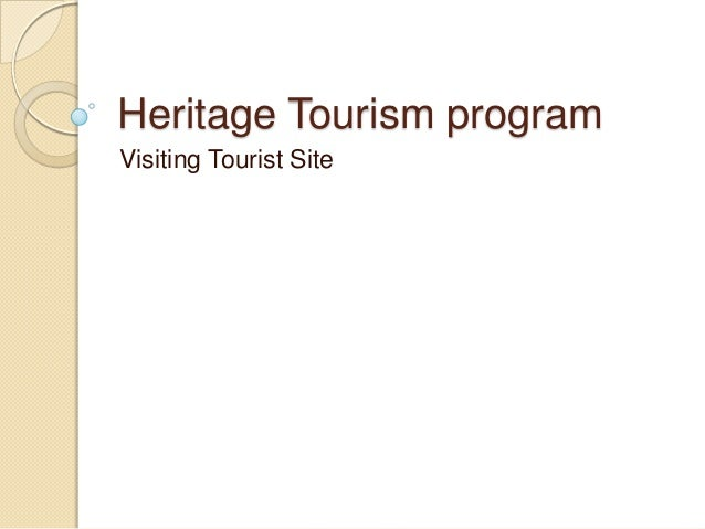 Heritage Tourism programVisiting Tourist Site