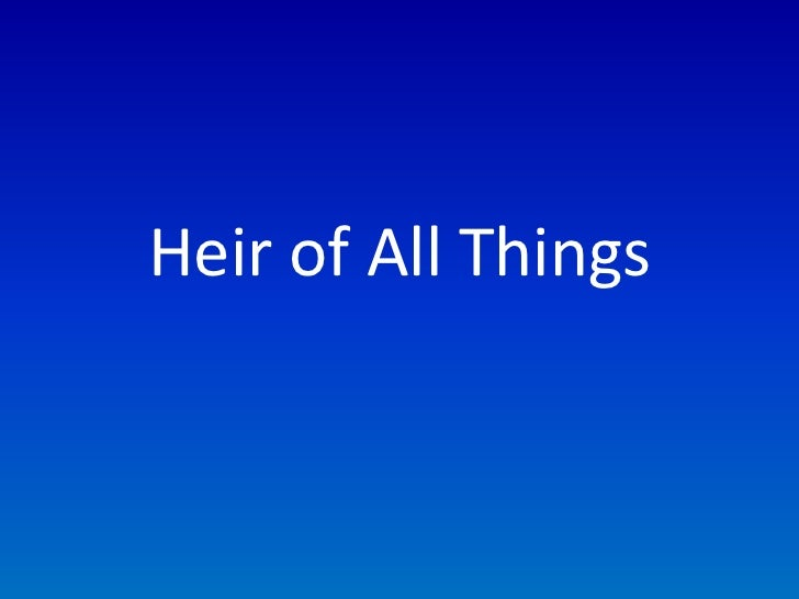 Heir of All Things<br />