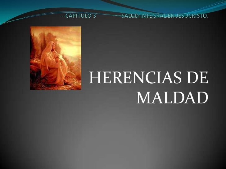 HERENCIAS DE    MALDAD