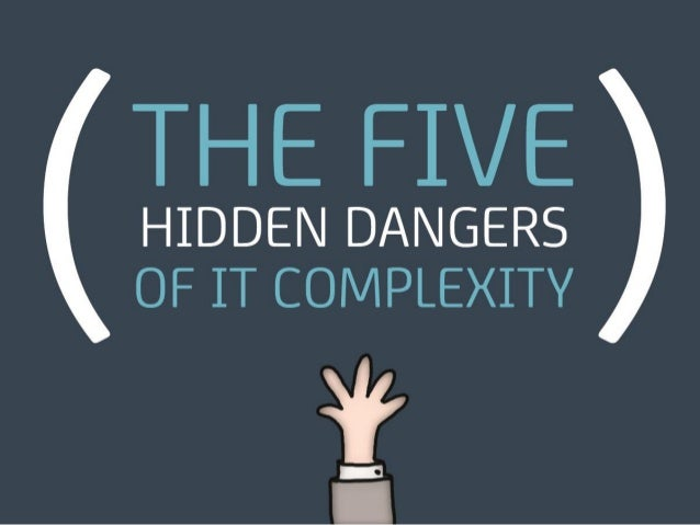 The Five Hidden Dangers of IT Complexity