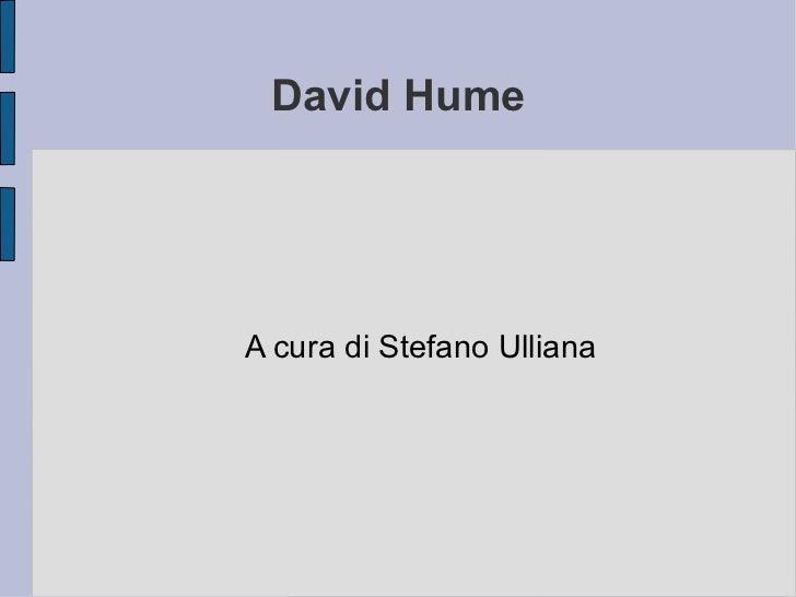 <ul>David Hume </ul><ul>A cura di Stefano Ulliana </ul>