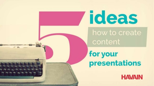 ideas for your presentations