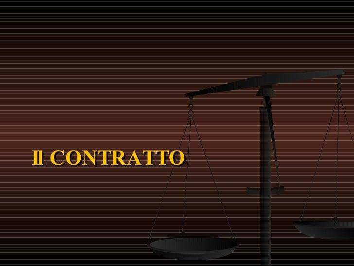 <ul><li>Il CONTRATTO </li></ul>