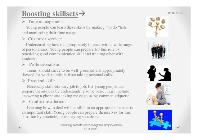 "Boosting skillsets Time management: Young people can learn these skills by making "" to do ""lists and monitoring their time..."