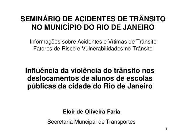 SEMINÁRIO DE ACIDENTES DE TRÂNSITO  NO MUNICÍPIO DO RIO DE JANEIRO  Informações sobre Acidentes e Vítimas de Trânsito    F...
