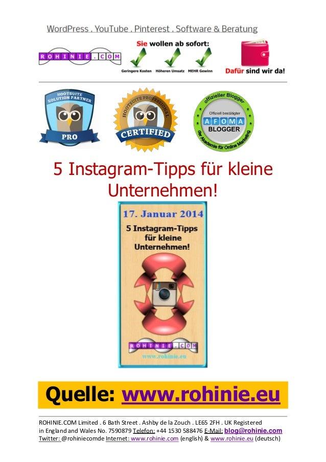 5 Instagram-Tipps für kleine Unternehmen!  Quelle: www.rohinie.eu ROHINIE.COM Limited . 6 Bath Street . Ashby de la Zouch ...