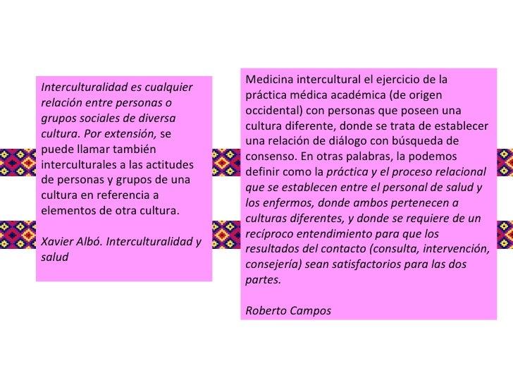 Interculturalidad es cualquier relación entre personas o grupos sociales de diversa cultura. Por extensión,  se puede llam...