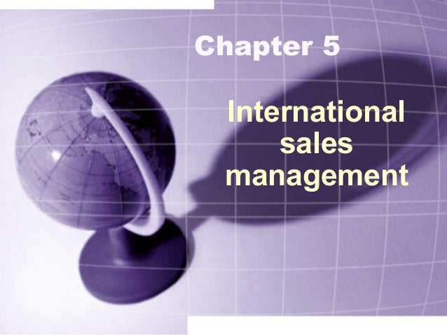 Chapter 5Internationalsalesmanagement