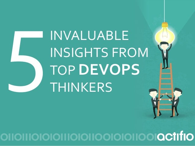 """5""""""""INVALUABLE"""" INSIGHTS""""FROM"""" TOP""""DEVOPS"""" THINKERS"""""""