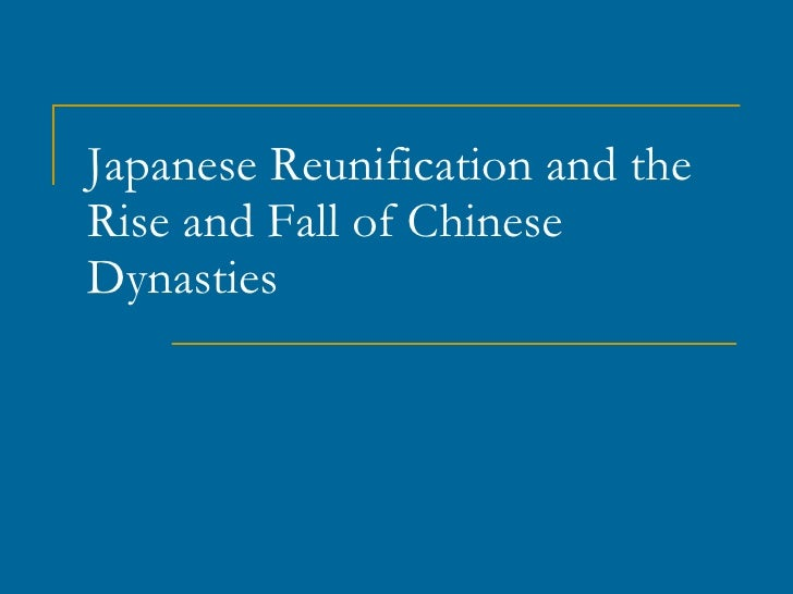 Japanese Reunification and the Rise and Fall of Chinese Dynasties
