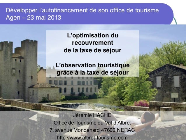 Office de Tourisme du Val dAlbret -www.albret-tourisme.com 1Développer l'autofinancement de son office de tourismeAgen – 2...
