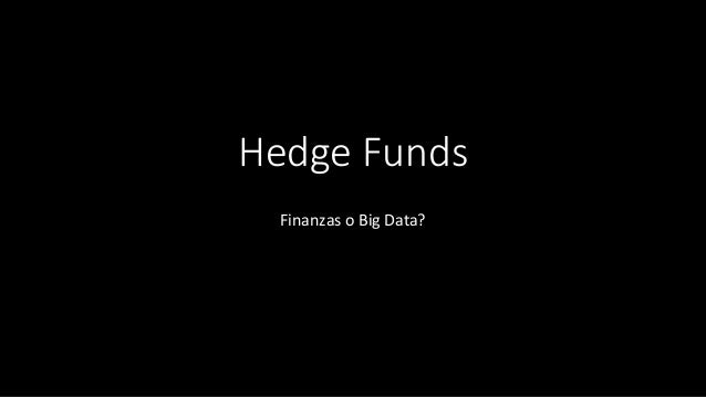 Hedge Funds Finanzas o Big Data?