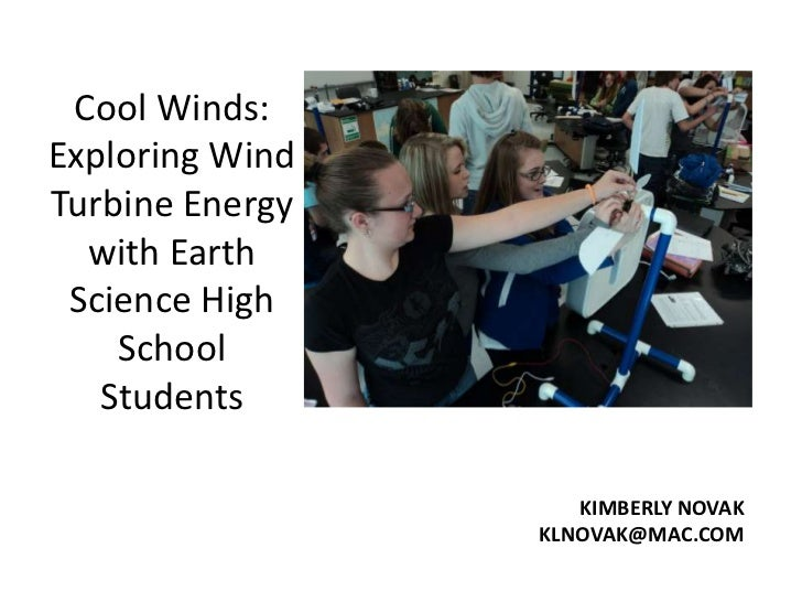 Cool Winds:Exploring WindTurbine Energy  with Earth Science High    School   Students                    KIMBERLY NOVAK   ...