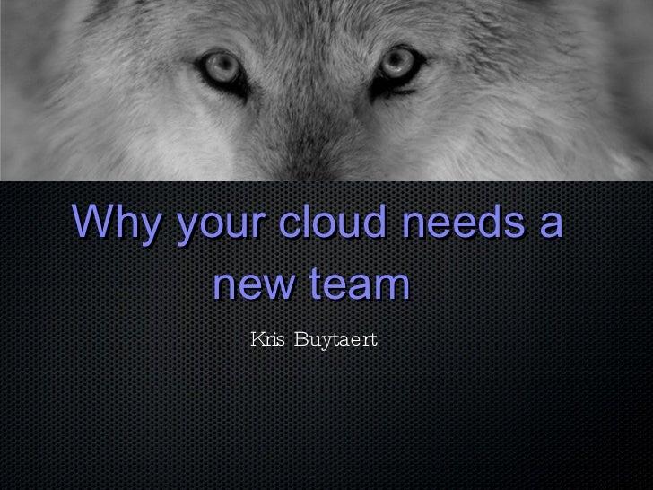 Why your cloud needs a new team  Kris Buytaert