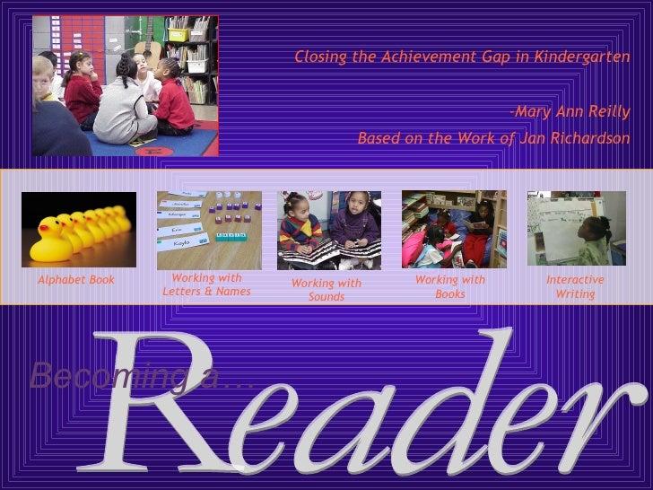 Closing the Achievement Gap in Kindergarten                                                                   -Mary Ann Re...