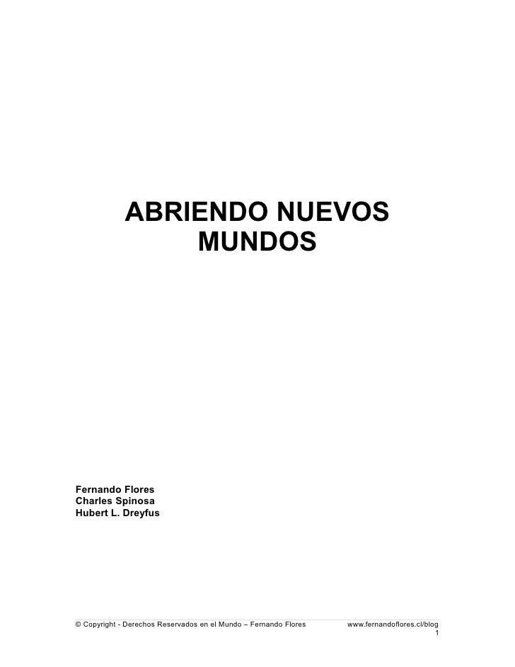 ABRIENDO NUEVOS                 MUNDOSFernando FloresCharles SpinosaHubert L. Dreyfus© Copyright - Derechos Reservados en ...