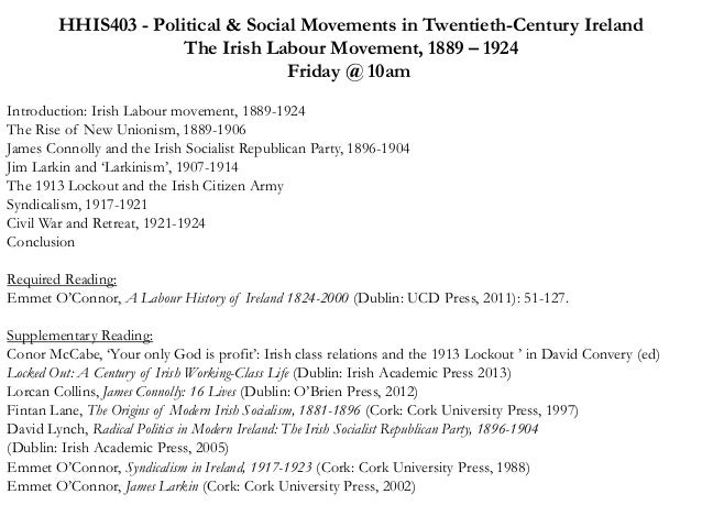 HHIS403 - Political & Social Movements in Twentieth-Century Ireland  The Irish Labour Movement, 1889 – 1924  Friday @ 10am...