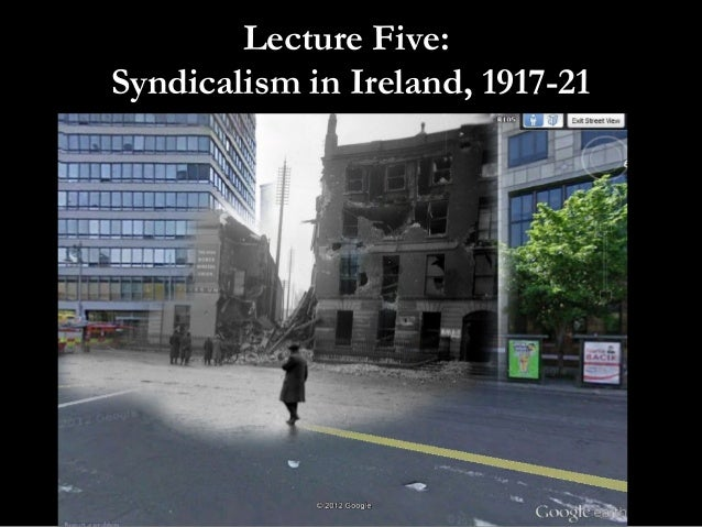 Lecture Five: Syndicalism in Ireland, 1917-21
