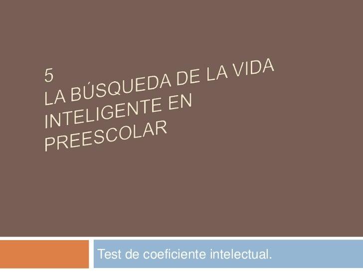 Test de coeficiente intelectual.