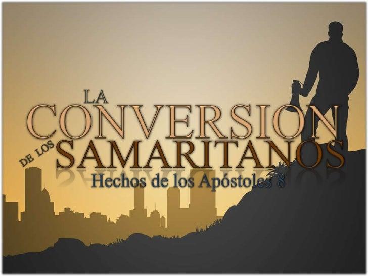 LA CONVERSION DE LOS SAMARITANOS