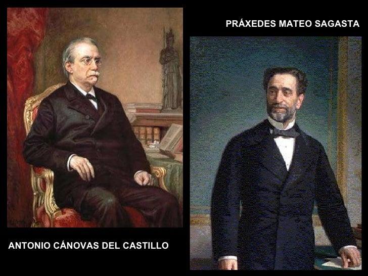ANTONIO CÁNOVAS DEL CASTILLO  PRÁXEDES MATEO SAGASTA
