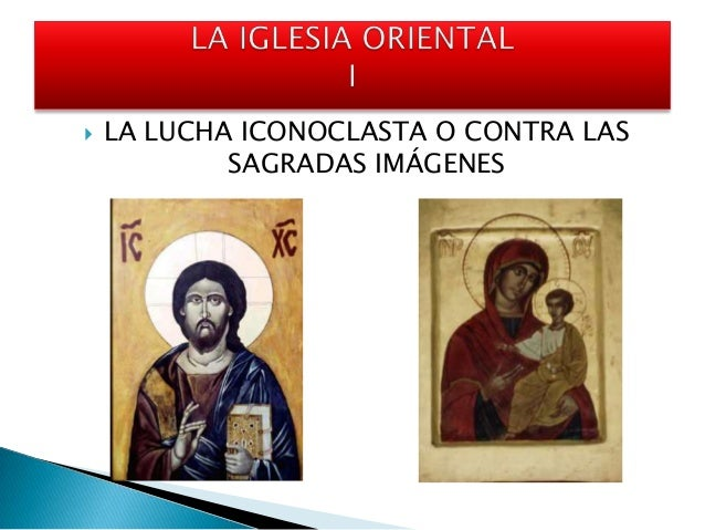  LA LUCHA ICONOCLASTA O CONTRA LAS SAGRADAS IMÁGENES