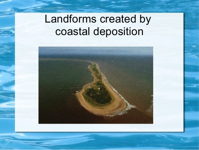 Landforms created by  coastal deposition