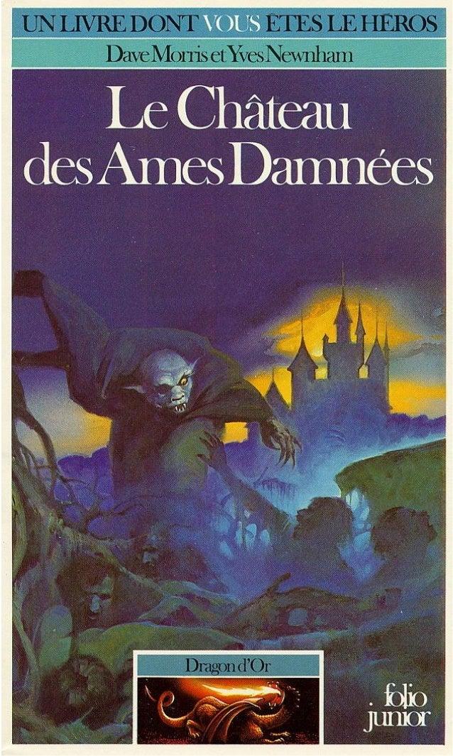 Titre original : Caslle of lost soûls Tous droits de traduction, de reproduction et d'adaptation réservés pour tous les pa...