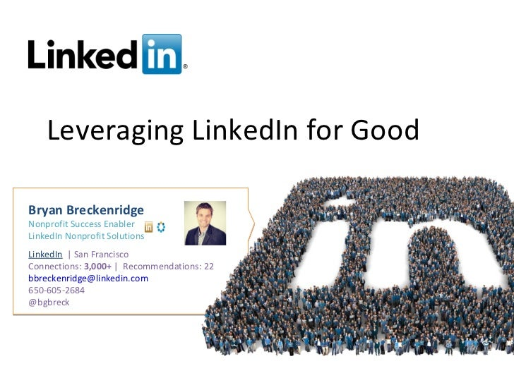 Leveraging LinkedIn for GoodBryan BreckenridgeNonprofit Success EnablerLinkedIn Nonprofit SolutionsLinkedIn | San Francisc...