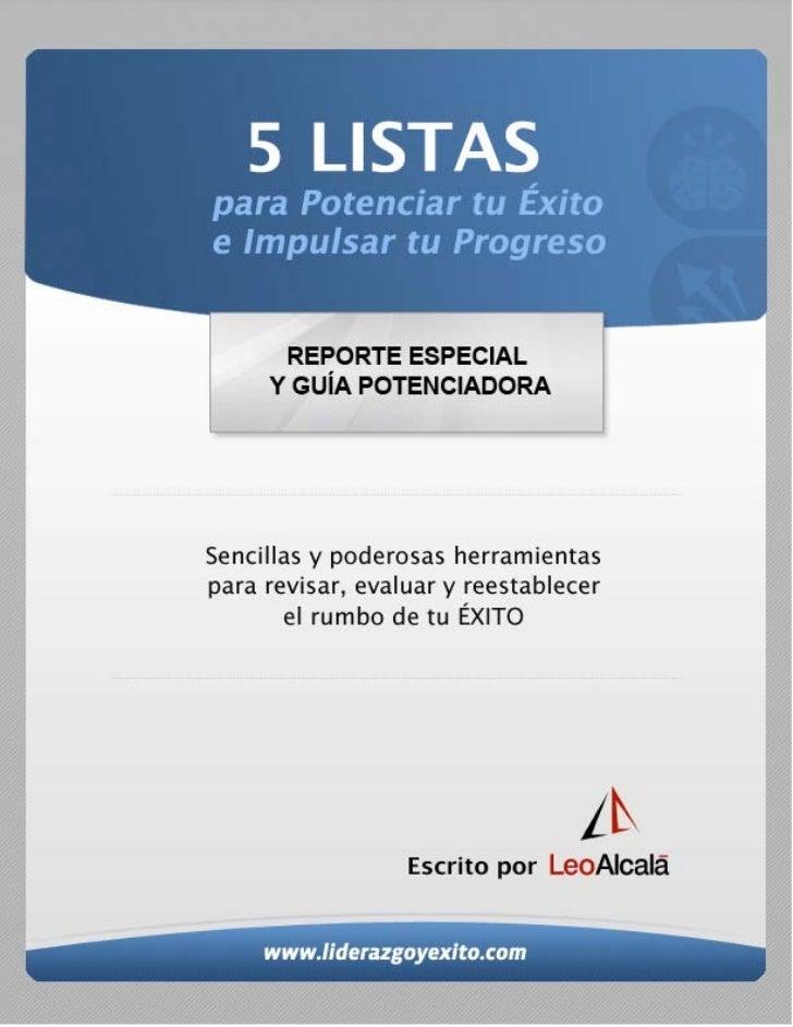 5 IDEAS para Aprovechar  al Máximo este Material1. Lee el Reporte Especial sobre las 5 Listas para  Potenciar tu Éxito e I...