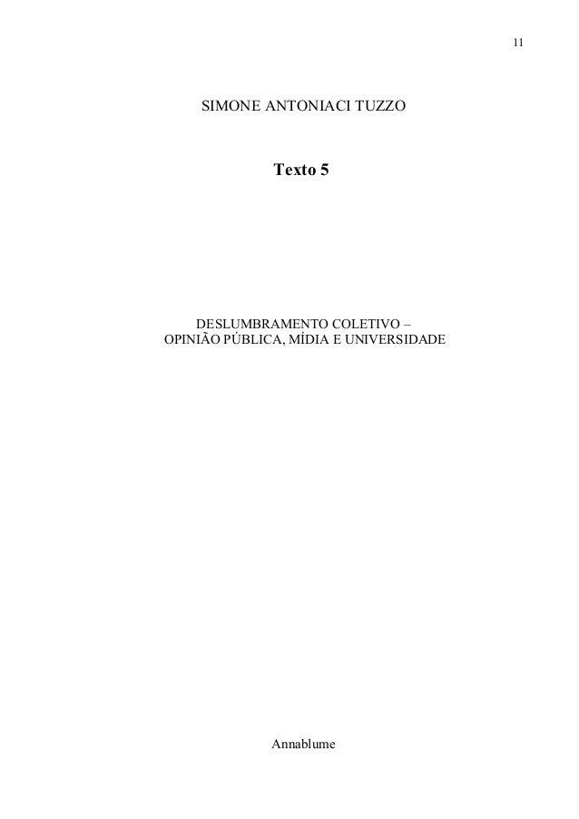 SIMONE ANTONIACI TUZZOTexto 5DESLUMBRAMENTO COLETIVO –OPINIÃO PÚBLICA, MÍDIA E UNIVERSIDADEAnnablume11