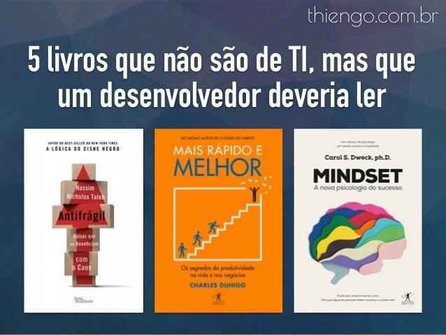 5 livros que não são de TI, mas que um desenvolvedor deveria ler thiengo.com.br
