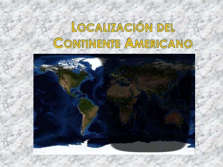 Localización del Continente Americano <br />