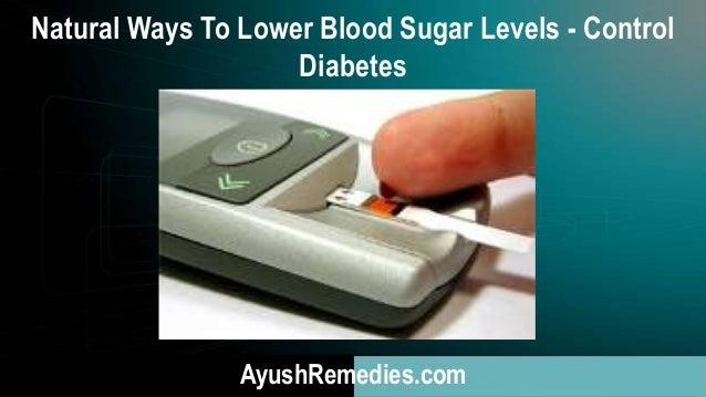 Natural Ways To Lower Blood Sugar Levels - Control Diabetes AyushRemedies.com