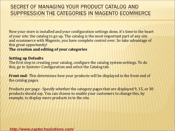 Now your store is installed and your configuration settings done, its time to the heartof your site: the catalog to go up....
