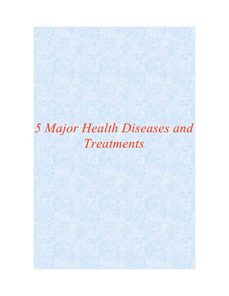 5 Major Health Diseases and        Treatments