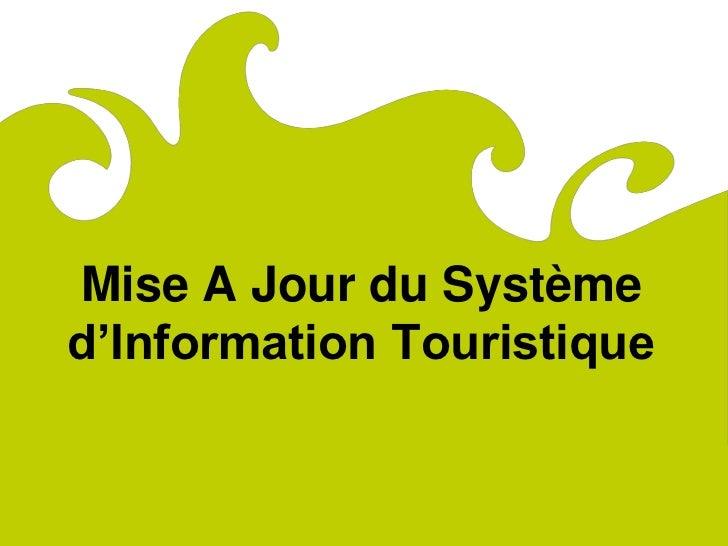 ComitéRégionaldu Tourismede Lorraine         Mise A Jour du Système         d'Information Touristique