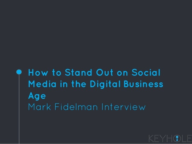 How to Stand Out on Social Media in the Digital Business Age Mark Fidelman Interview